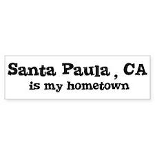 Santa Paula - hometown Bumper Car Sticker