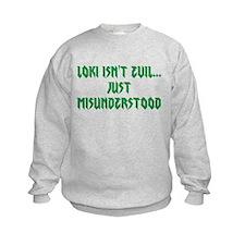 Loki isn't evil...Just misunderstood Sweatshirt