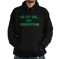 Loki isn't evil...Just misunderstood Hoodie