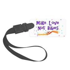 make_love_not_babies01.png Luggage Tag