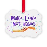 make_love_not_babies01.png Picture Ornament