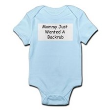 Mommy Just Wanted A Backrub Infant Creeper