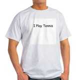 I Play Tennis Ash Grey T-Shirt