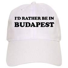 Rather be in Budapest Baseball Cap