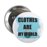 CLOTHES ARE MY WORLD 2.25
