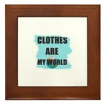 CLOTHES ARE MY WORLD Framed Tile