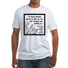Kafka Book Quote 2 Shirt