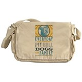 Pit Bull Dogs are Family Messenger Bag