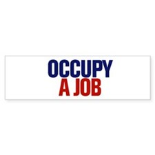 Occupy A Job Bumper Sticker