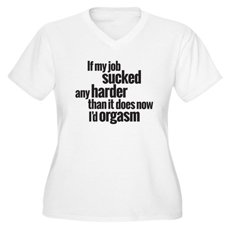 job sucked Women's Plus Size V-Neck T-Shirt
