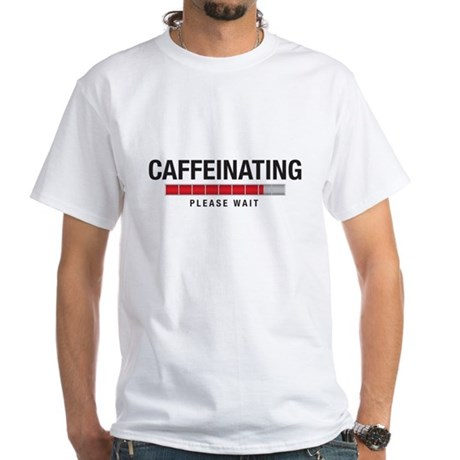 Caffeinating White T-Shirt