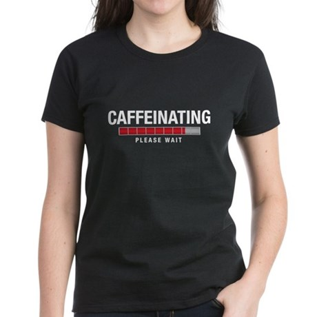 Caffeinating Women's Dark T-Shirt