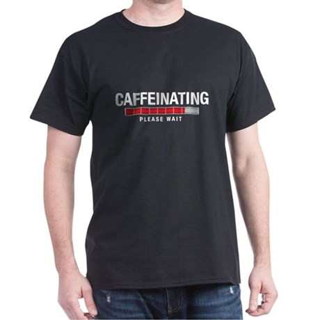 Caffeinating Dark T-Shirt