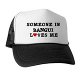 Someone in Bangui Trucker Hat