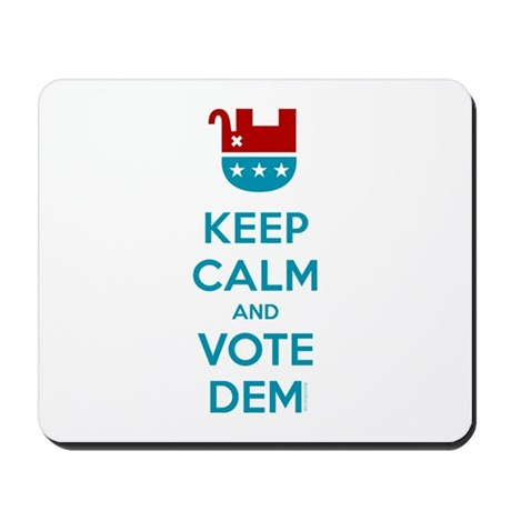 Keep Calm And Vote Dem Mousepad