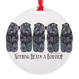 Nothing beats a Bovier 11x6.png Round Ornament