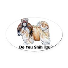 Do You Shih Tzu? Oval Car Magnet