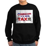 OBAMACARE TAX.jpg Sweatshirt (dark)