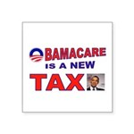 OBAMACARE TAX.jpg Square Sticker 3