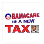 OBAMACARE TAX.jpg Square Car Magnet 3