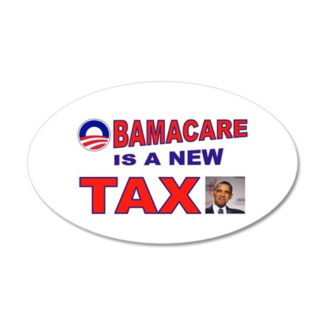 OBAMACARE TAX.jpg 20x12 Oval Wall Decal