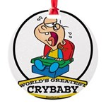 WORLDS GREATEST CRYBABY CARTOON.png Round Ornament