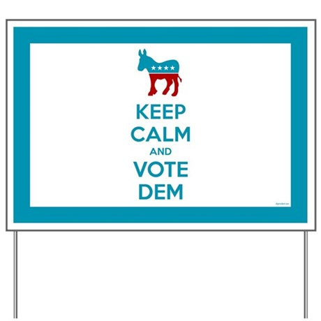 Keep Calm Vote Dem Donkey Yard Sign