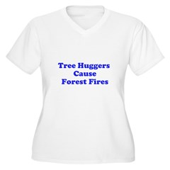 Tree Huggers Cause Forest Fires Women's Plus Size