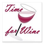Time for wine Square Car Magnet 3