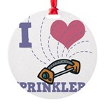 i heart sprinklers.png Round Ornament