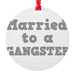 GANGSTER.png Round Ornament