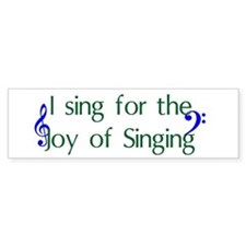 Joy of Singing Bumper Bumper Sticker
