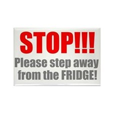 Stop!!! Please step away from the fridge Magnet