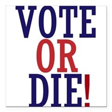 "VOTE OR DIE Square Car Magnet 3"" x 3"""