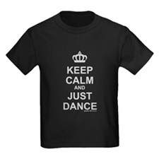 Keep Calm And Just Dance T