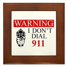 Warning: I Dont Dial 911 Framed Tile