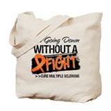Not Going Down Multiple Sclerosis Tote Bag