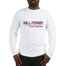 Will Power Long Sleeve T-Shirt