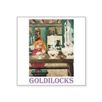 Goldilocks Square Sticker 3