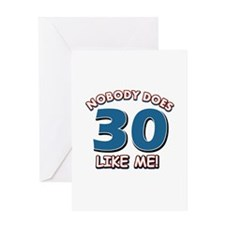 Nobody does 30 like me Greeting Card