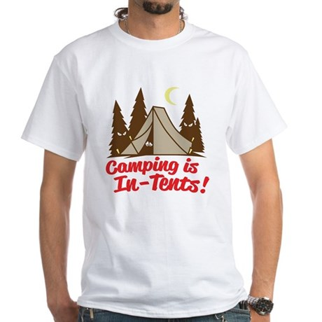 Camping Is In-Tents White T-Shirt