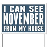 I Can See November... Yard Sign