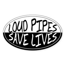 Loud Pipes Save Lives Oval Decal