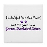 God Gave Me A German Shorthaired Pointer Tile Coas