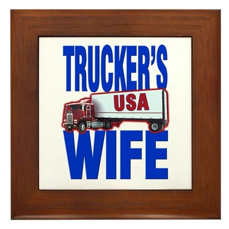 """Trucker's Wife"" Framed Tile"