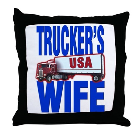 """Trucker's Wife"" Throw Pillow"
