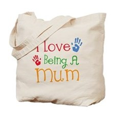 I Love Being A Mum Tote Bag