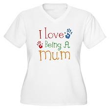 I Love Being A Mum T-Shirt
