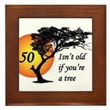 50 isn't old if you're a tree Framed Tile