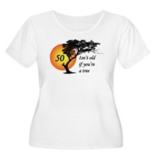 50 isn't old if you're a tree T-Shirt